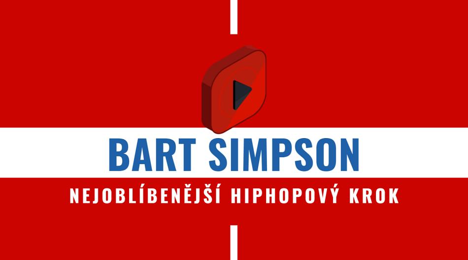 Bart Simpson: Nejoblíbenější hiphopový krok   Tanec-Online.cz